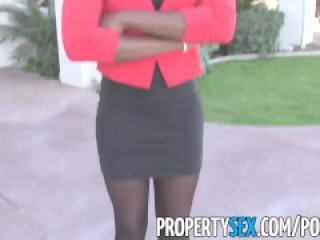 PropertySex - Crazy hot black real estate agent persuaded to make sex video